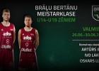 """Valmierā notiks """"Brāļu Bertānu meistarklase"""" jaunajiem basketbolistiem"""