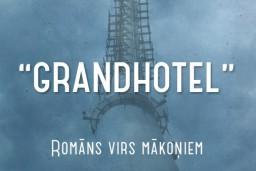 "Apgāds ""Jumava"" laidis klajā Jaroslava Rudiša romānu ""Grandhotel"""