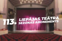 Liepājas teātris uzsācis abonementu tirdzniecību 113. sezonai