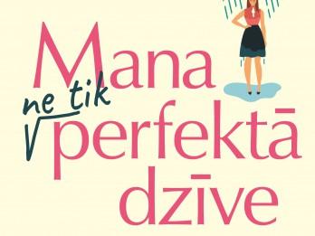 """Izdots jauns Sofijas Kinselas romāns """"Mana ne tik perfektā dzīve"""""""
