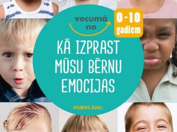 """Iznākusi grāmata """"Kā izprast mūsu bērnu emocijas"""""""