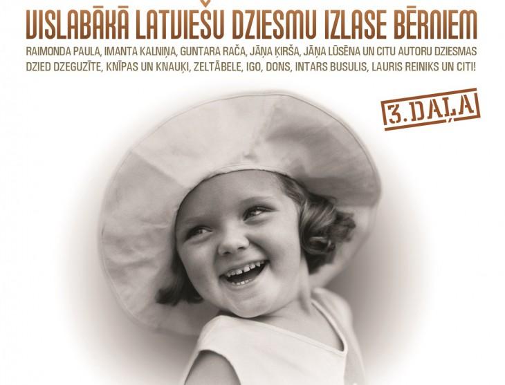 """Izdots jau trešais CD sērijā """"Vislabākā latviešu dziesmu izlase bērniem""""."""