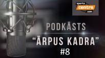 """Podkāsts """"Ārpus Kadra"""", epizode #8"""