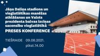 Preses konference par atjaunoto Daliņa stadionu un Valsts prezidenta balvas izcīņu
