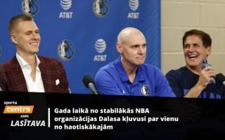 Jukas Dalasā: kā gada laikā kļūt par intrigām bagātāko NBA organizāciju?