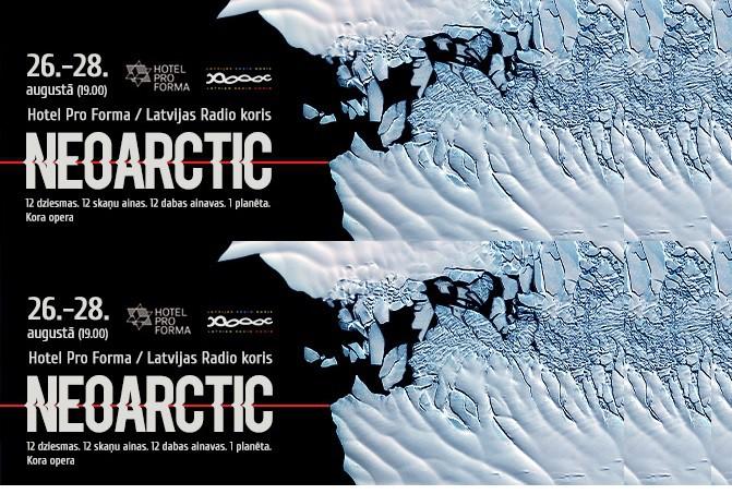 """12 dziesmas, 12 skaņu ainas, 12 dabas ainavas, 1 planēta: kora opera """"NEOARCTIC"""""""