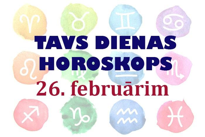 Tavs dienas horoskops 26. februārim