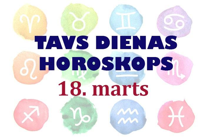Tavs dienas horoskops 18. martam