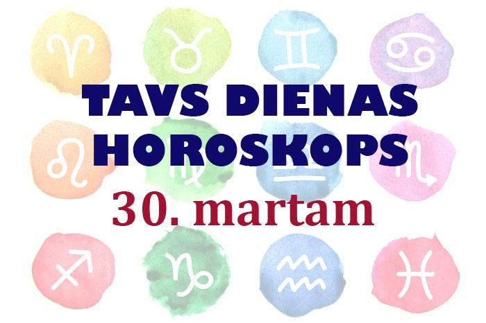 Tavs dienas horoskops 30. martam